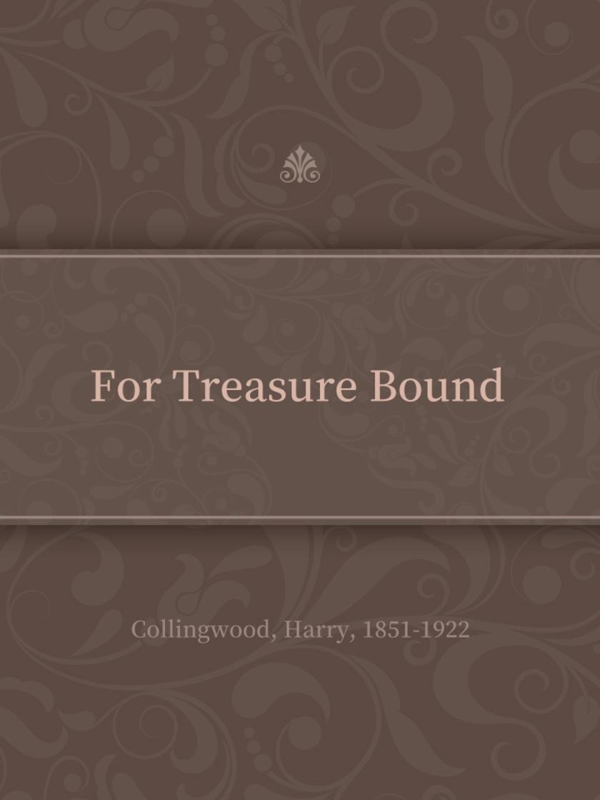 For Treasure Bound