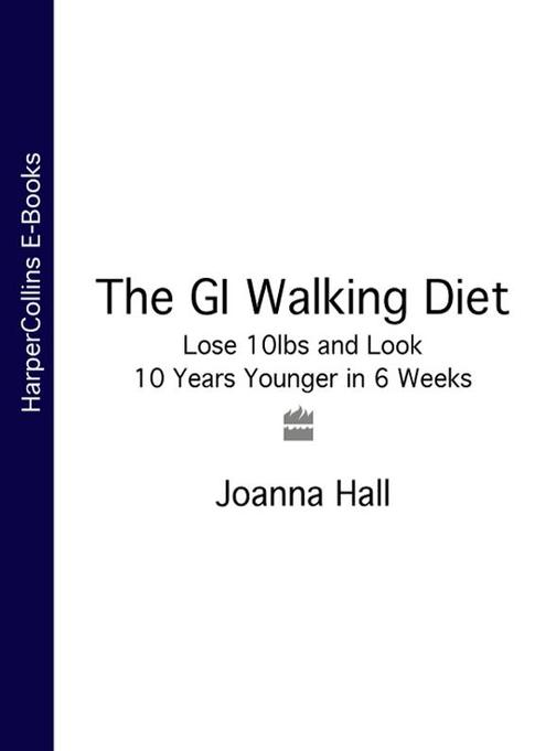 The GI Walking Diet:Lose 10lbs and Look 10 Years Younger in 6 Weeks