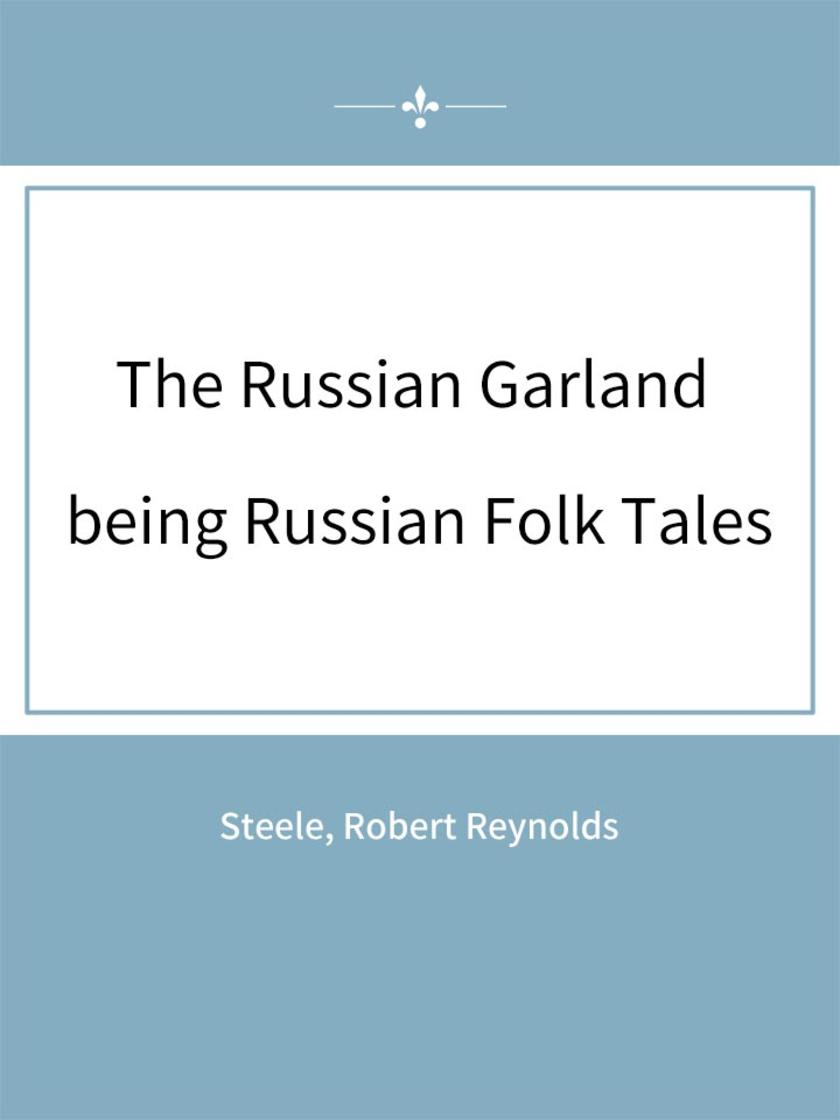 The Russian Garland being Russian Folk Tales
