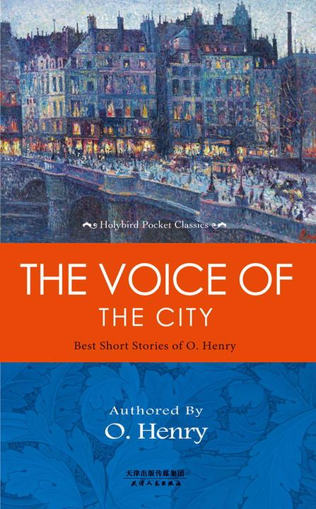 THE VOICE OF THE CITY:BEST SHORT STORIES OF O.HENRY(英文)