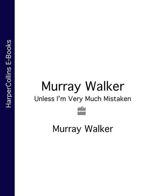 Murray Walker:Unless I'm Very Much Mistaken