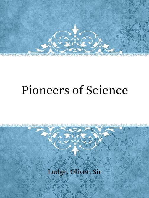 Pioneers of Science