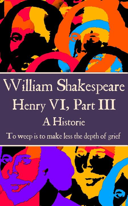 Henry VI, Part III - To weep is to make less the depth of grief.