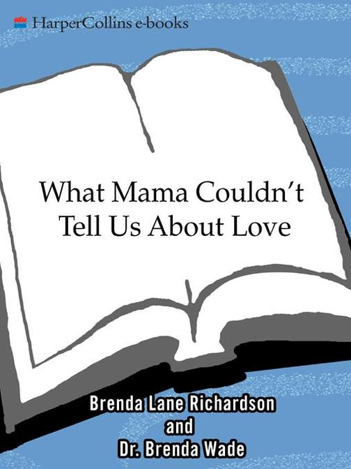 What Mama Couldn't Tell Us About Love