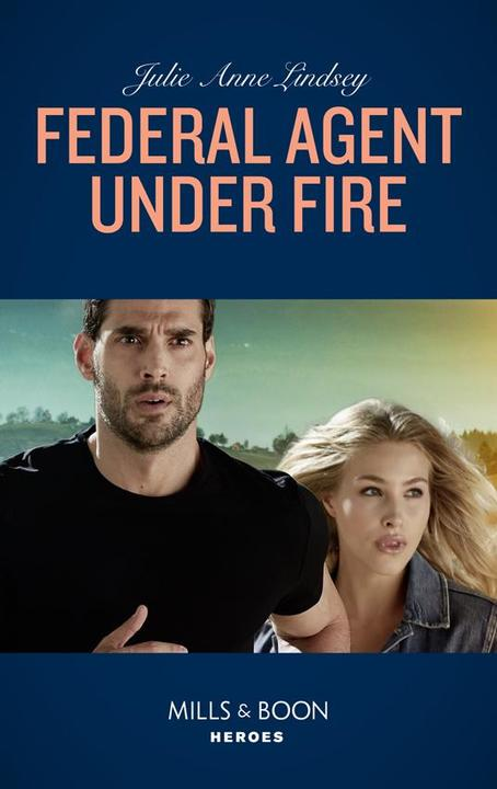 Federal Agent Under Fire (Mills & Boon Heroes) (Protectors of Cade County, Book