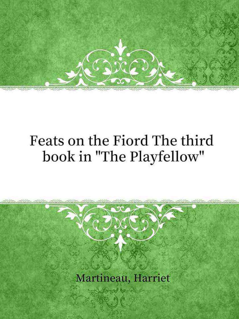 Feats on the Fiord The third book in 'The Playfellow'