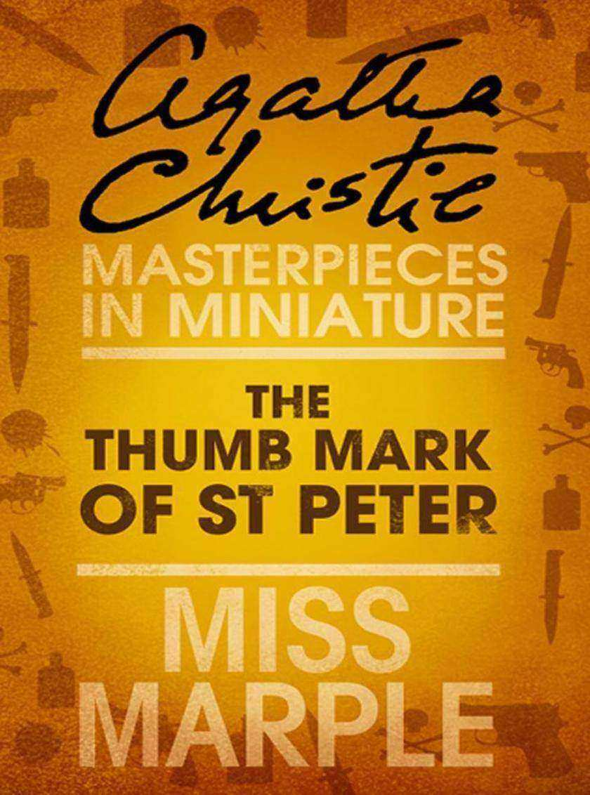 The Thumb Mark of St Peter:A Miss Marple Short Story