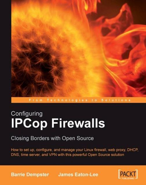 Configuring IPCop Firewalls: Closing Borders with Open Source