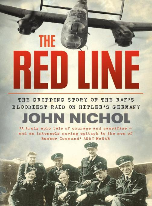 The Red Line:The Gripping Story of the RAF's Bloodiest Raid on Hitler's Germany