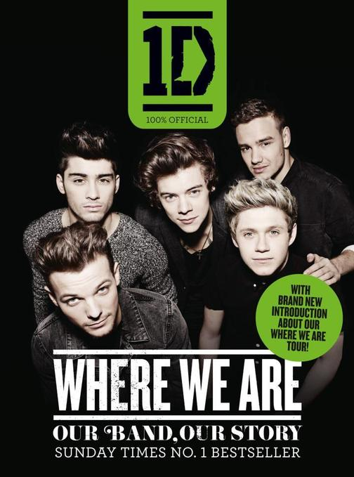 One Direction:Where We Are (100% Official):Our Band, Our Story