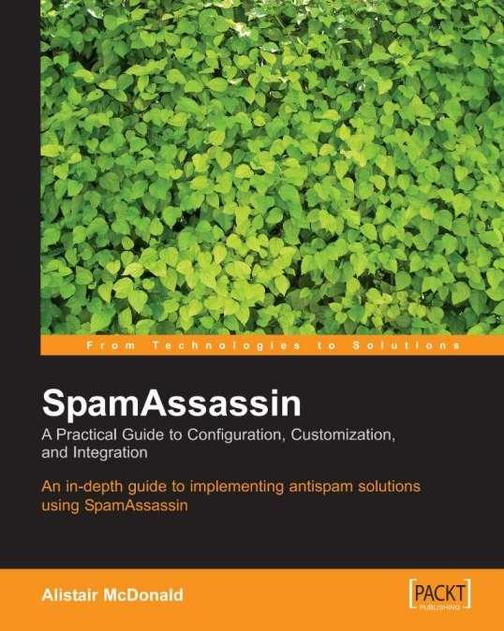 SpamAssassin: A practical guide to integration and configuration