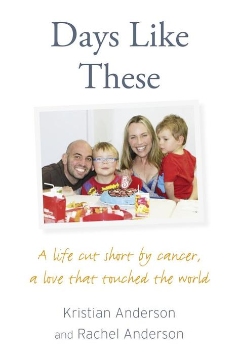 Days Like These:A life cut short by cancer, a love that touched the world
