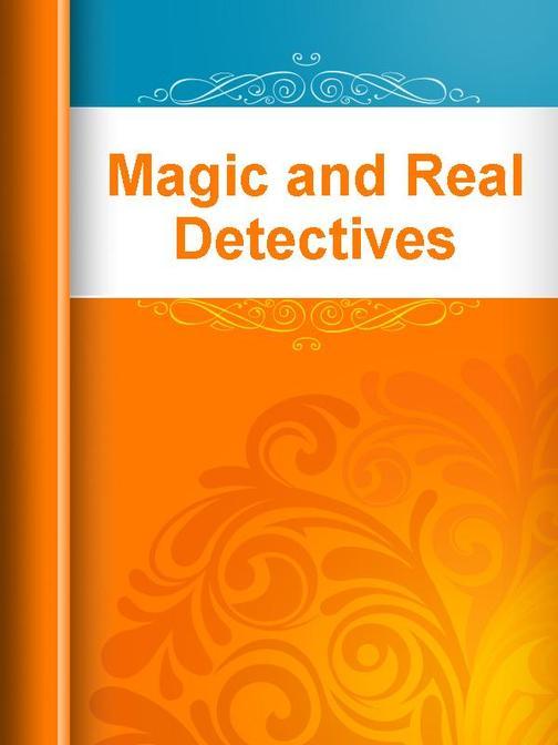 Magic and Real Detectives