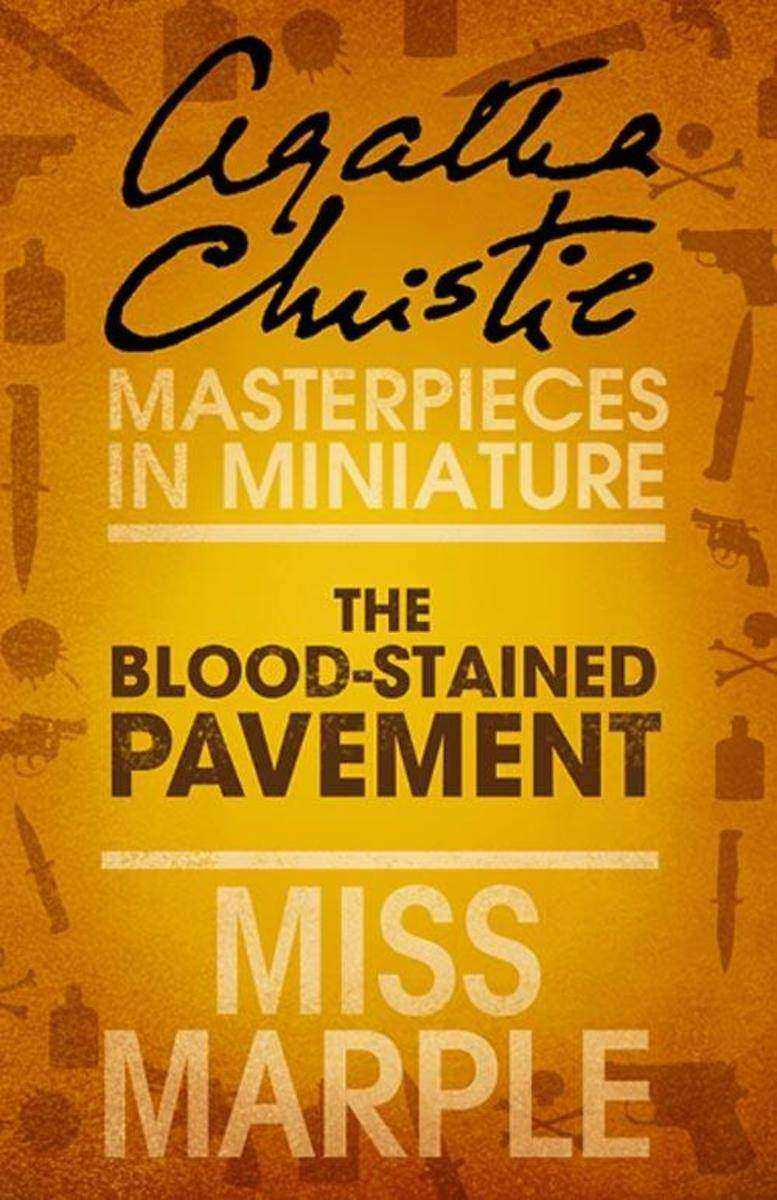 The Blood-Stained Pavement:A Miss Marple Short Story
