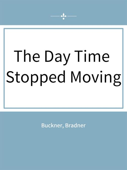 The Day Time Stopped Moving
