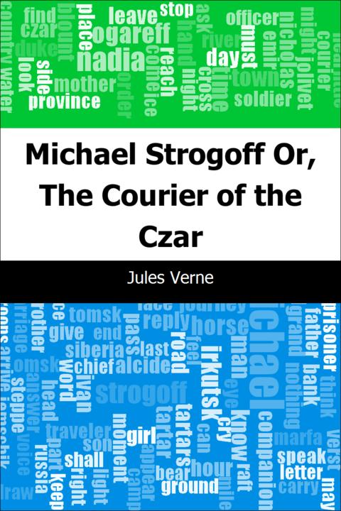 Michael Strogoff: Or, The Courier of the Czar
