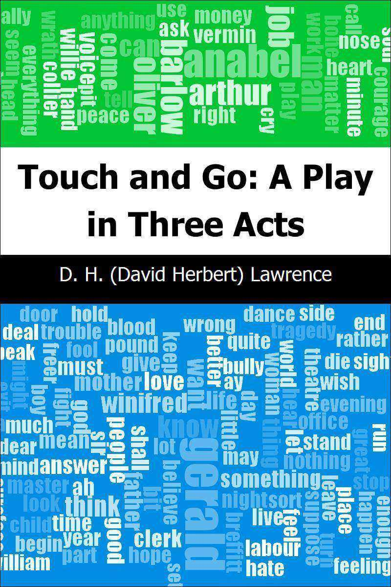 Touch and Go: A Play in Three Acts