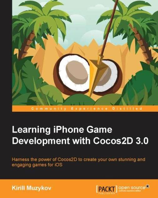 Learning iPhone Game Development with Cocos2D 3.0