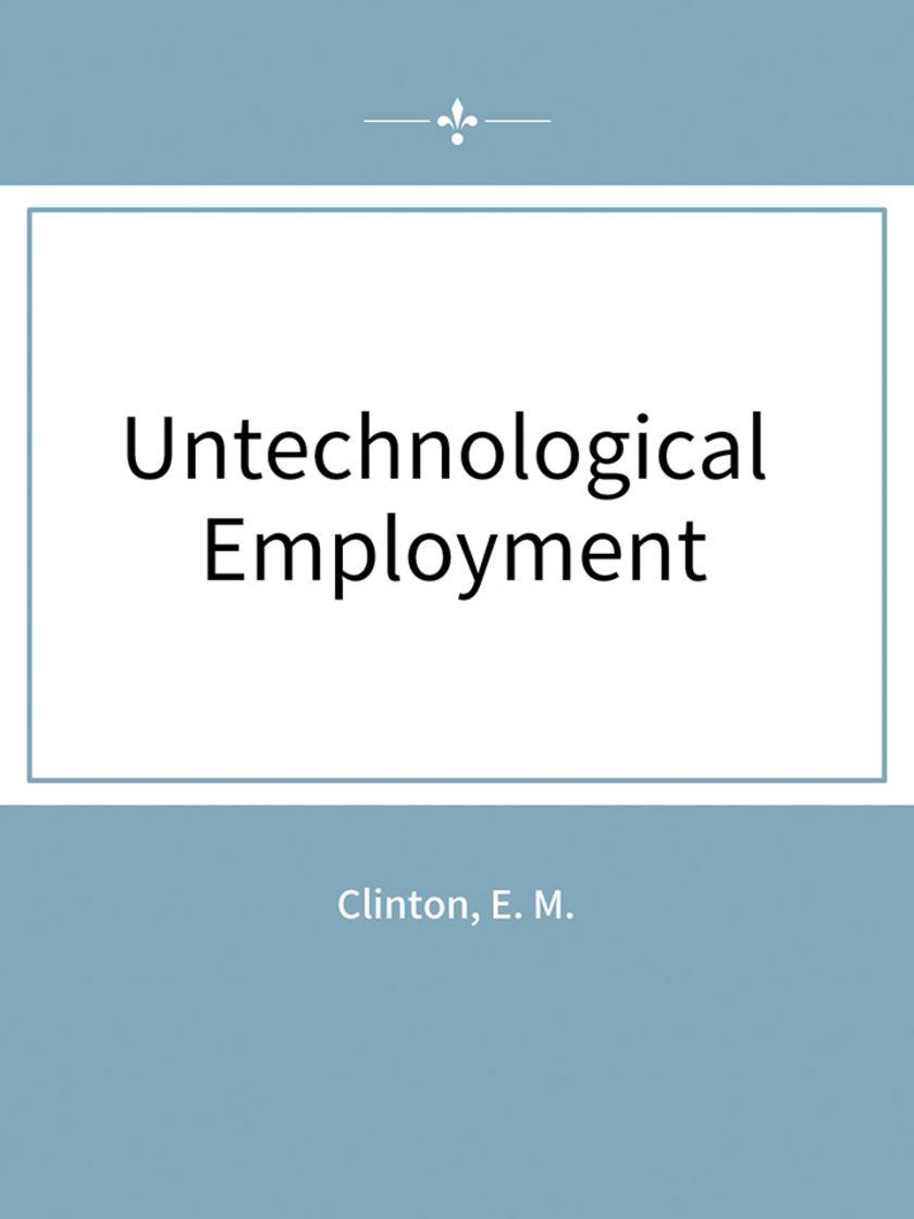 Untechnological Employment