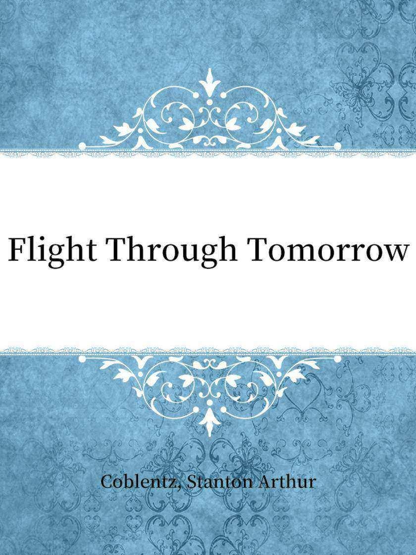 Flight Through Tomorrow