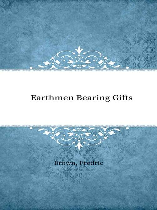Earthmen Bearing Gifts