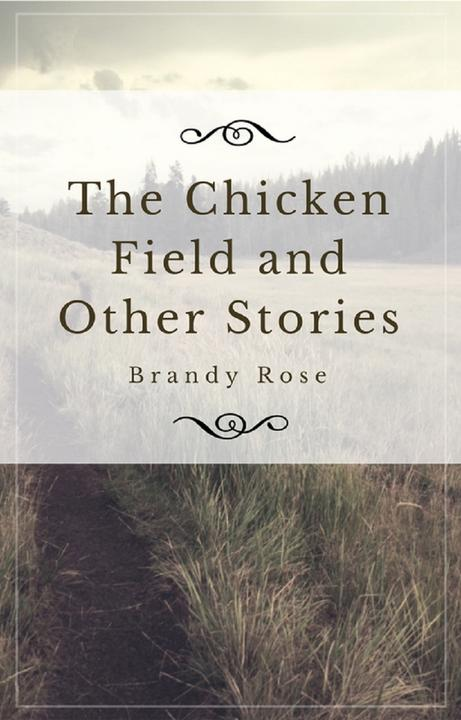 The Chicken Field and Other Stories