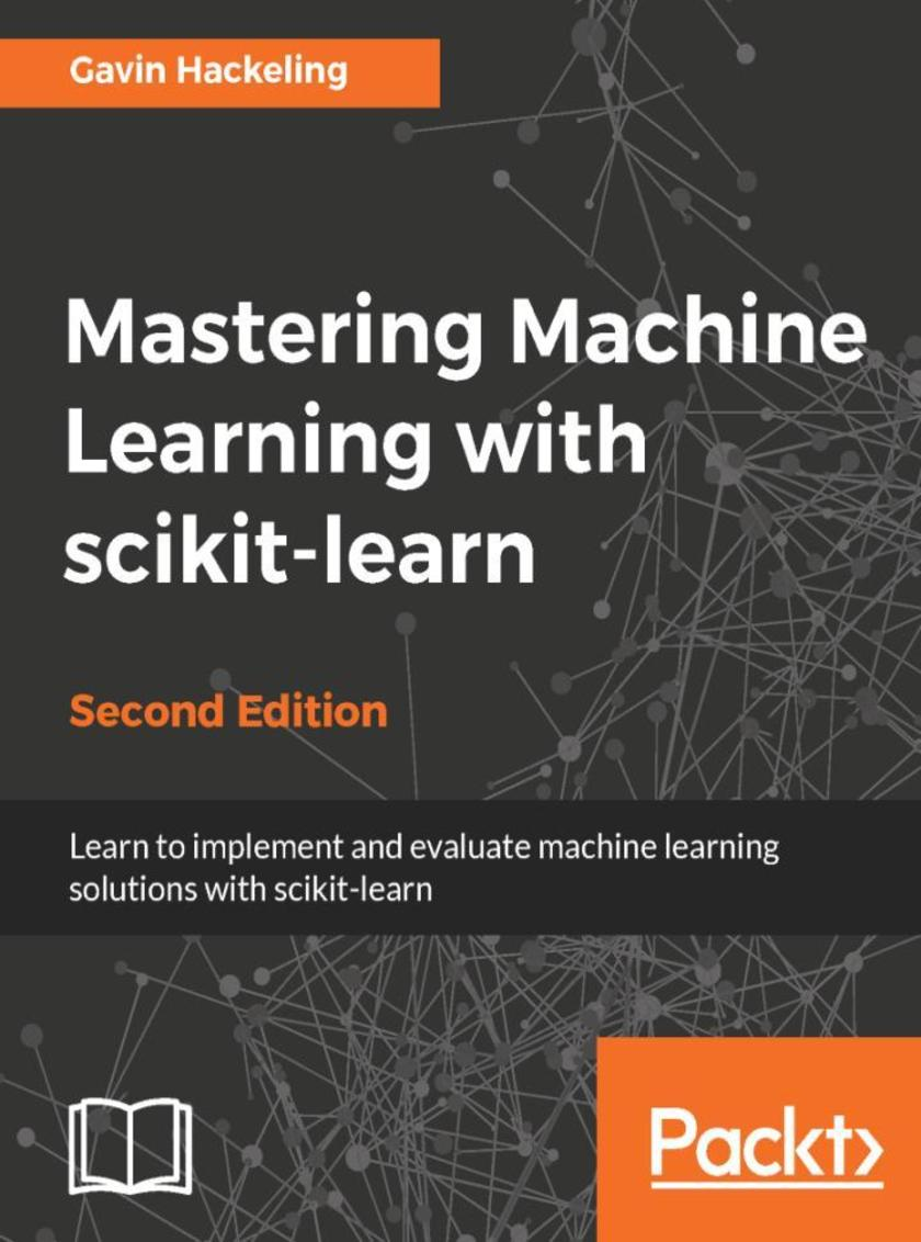 Mastering Machine Learning with scikit-learn - Second Edition
