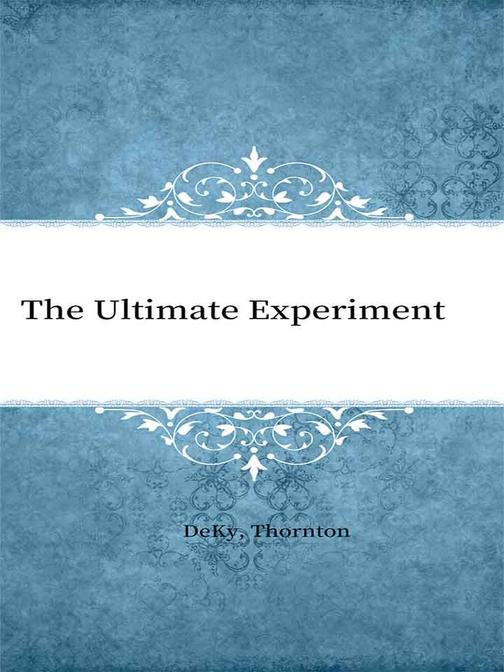 The Ultimate Experiment