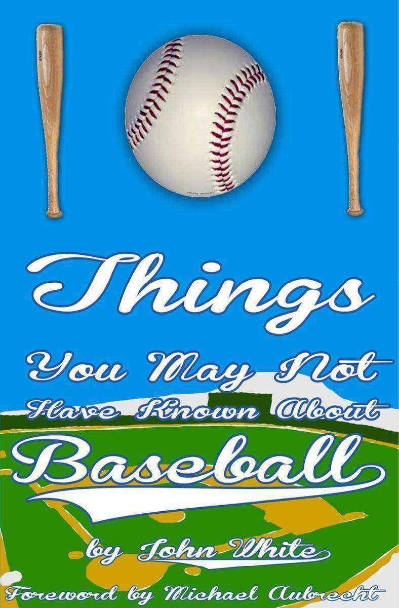 101 Things You May Not Have Known About Baseball