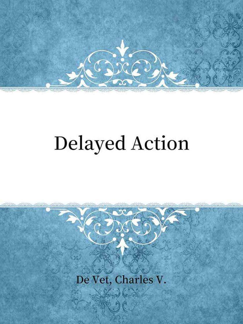 Delayed Action