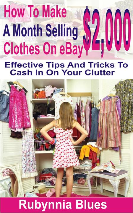 How to Make $2,000 Selling A Month Clothes on eBay