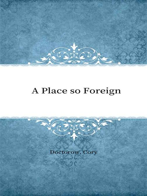 A Place so Foreign