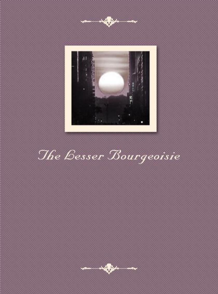 The Lesser Bourgeoisie