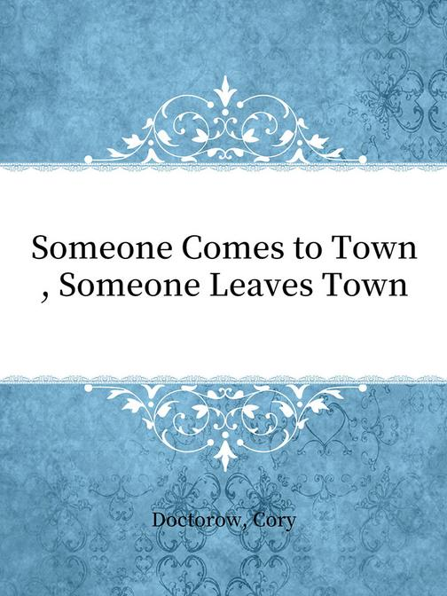 Someone Comes to Town, Someone Leaves?Town