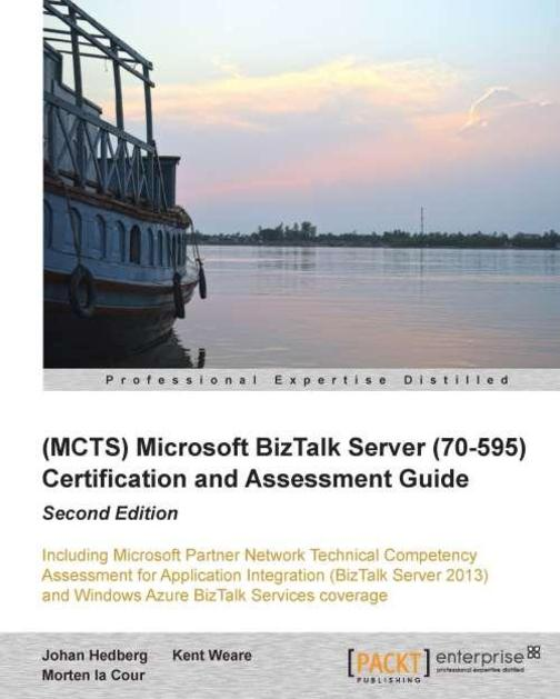 (MCTS) Microsoft BizTalk Server 2010 (70-595) Certification Guide (Second Editio
