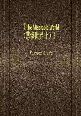 The Miserable World (悲惨世界·上)