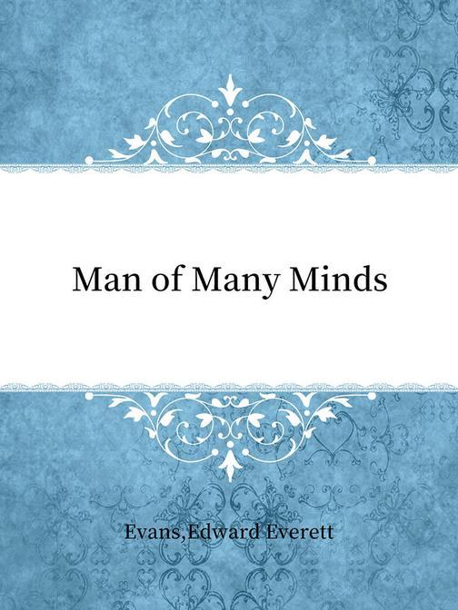 Man of Many Minds