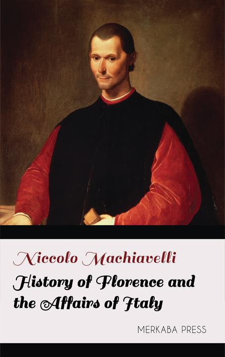 History of Florence and the Affairs of Italy