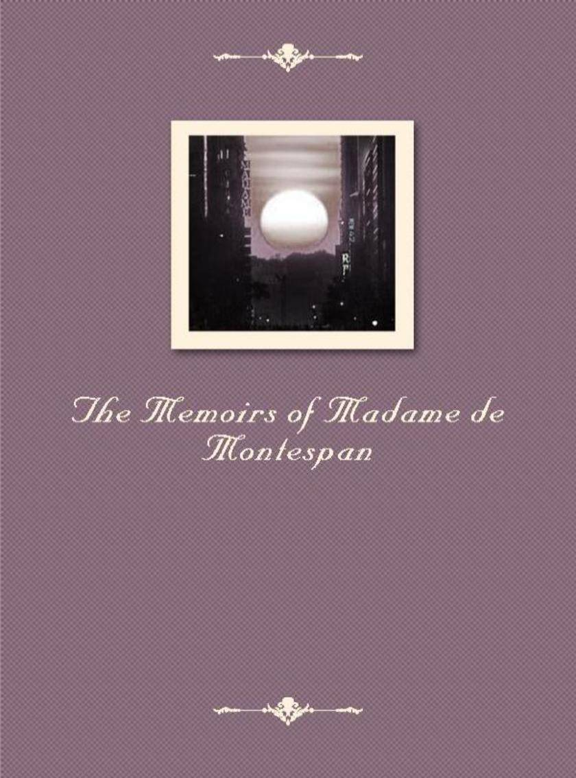 The Memoirs of Madame de Montespan