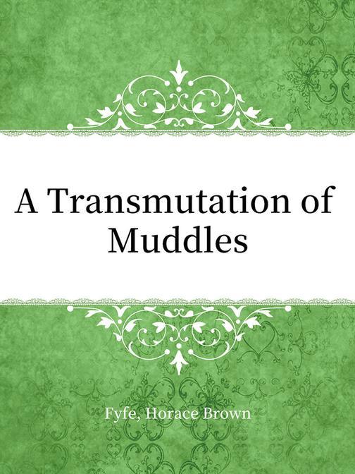 A Transmutation of Muddles