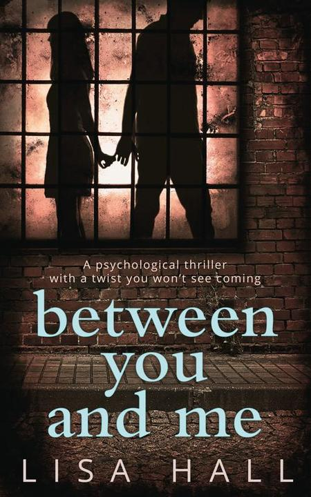 Between You and Me: The bestselling psychological thriller with a twist you won'