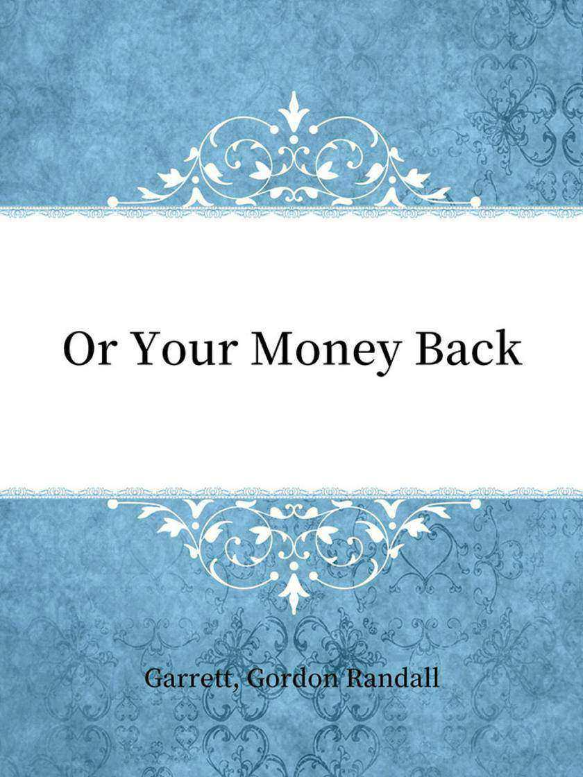 Or Your Money Back