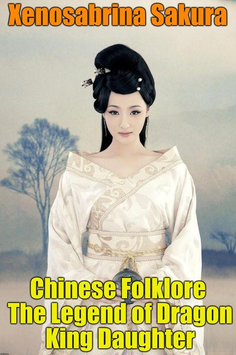 Chinese Folklore The Legend of Dragon King Daughter