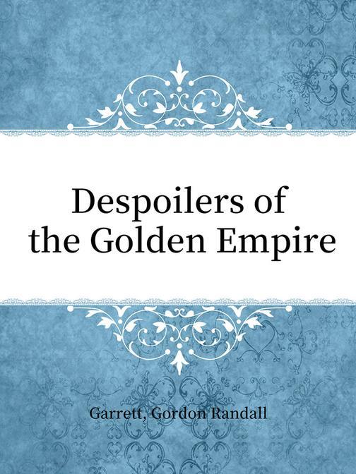 Despoilers of the Golden Empire