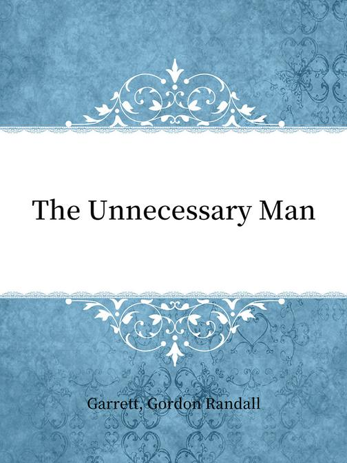 The Unnecessary Man