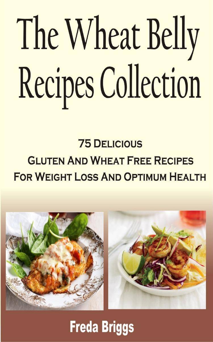 The Wheat Belly Recipes Collection Book