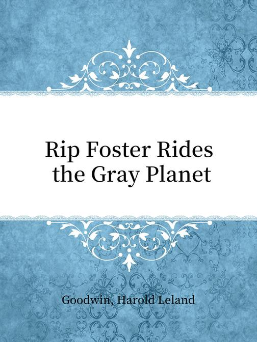 Rip Foster Rides the Gray Planet