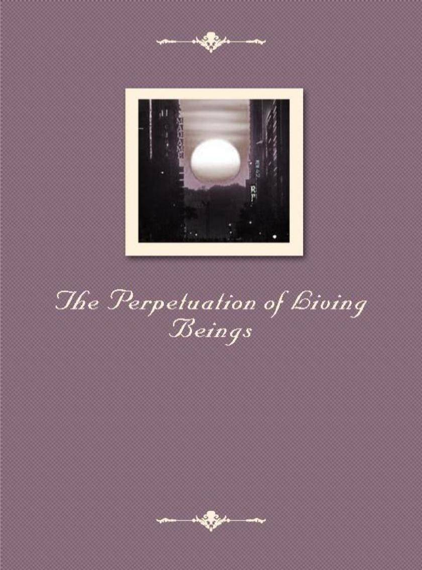 The Perpetuation of Living Beings
