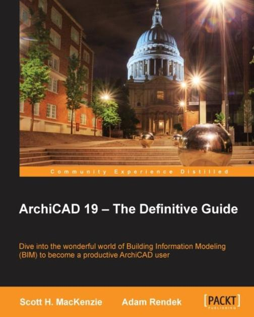 ArchiCAD 19 – The Definitive Guide