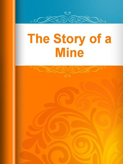 The Story of a Mine